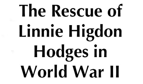 Hodges, Linnie Higdon - Her Rescue in World War II